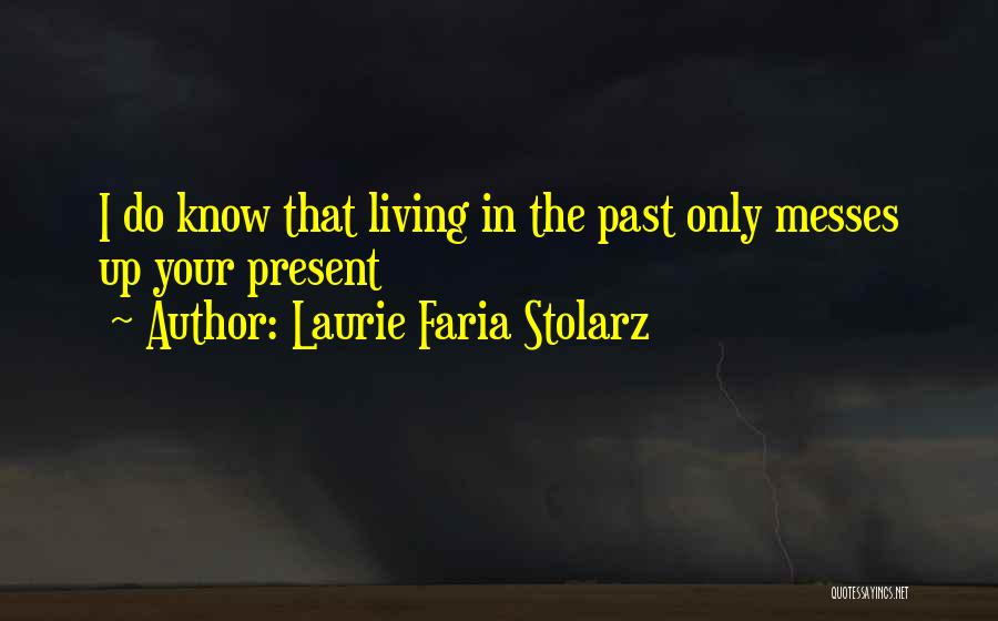 In Your Past Quotes By Laurie Faria Stolarz