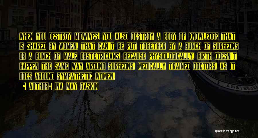 Ina May Gaskin Quotes 282974