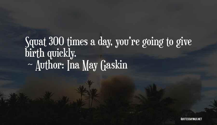 Ina May Gaskin Quotes 396293