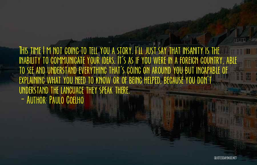 Inability To Communicate Quotes By Paulo Coelho