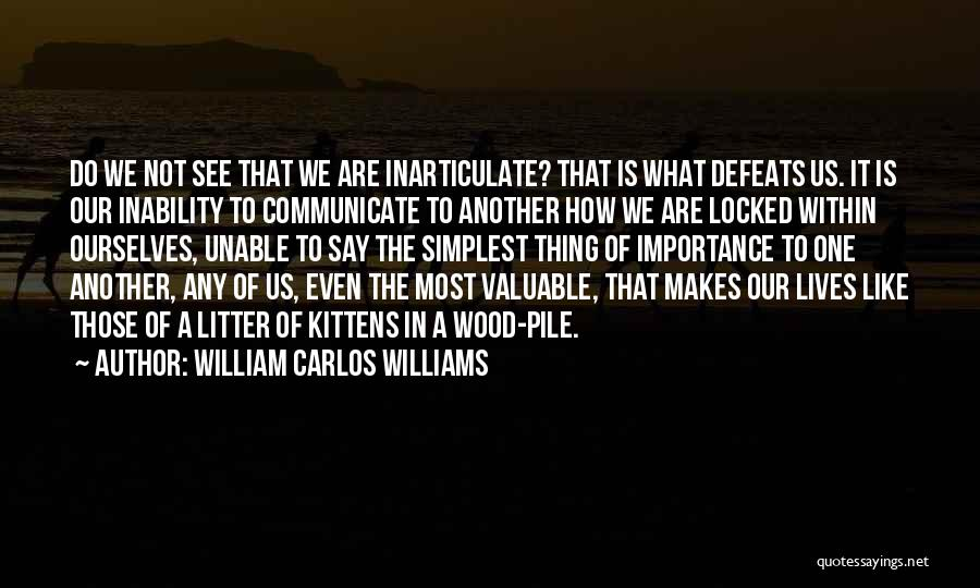 Inability To Communicate Quotes By William Carlos Williams