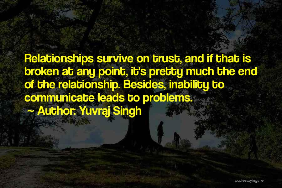 Inability To Communicate Quotes By Yuvraj Singh