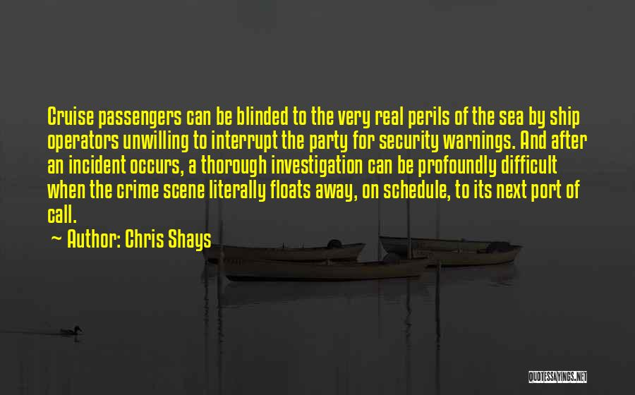 Incident Investigation Quotes By Chris Shays