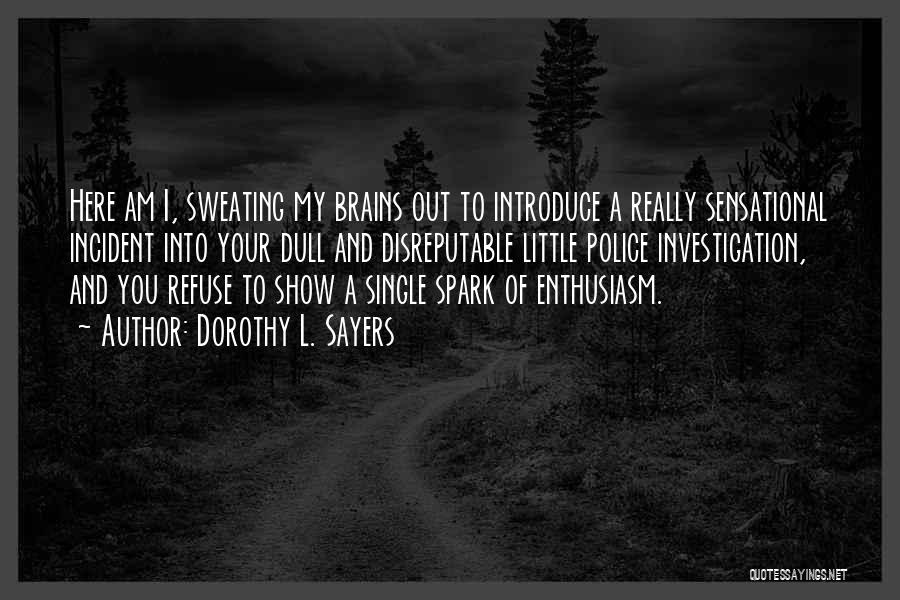 Incident Investigation Quotes By Dorothy L. Sayers
