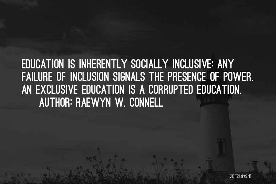 Inclusive Education Quotes By Raewyn W. Connell