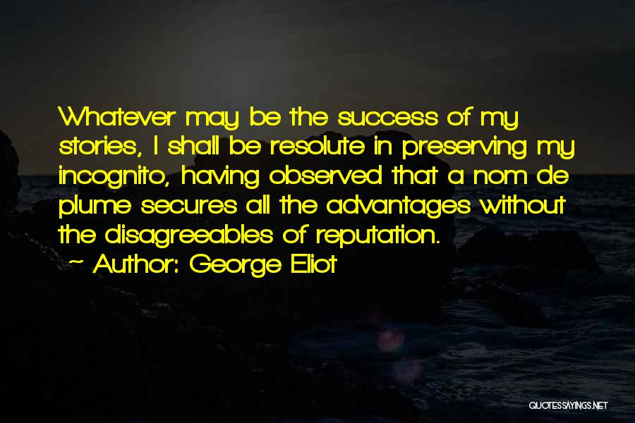 Incognito Quotes By George Eliot