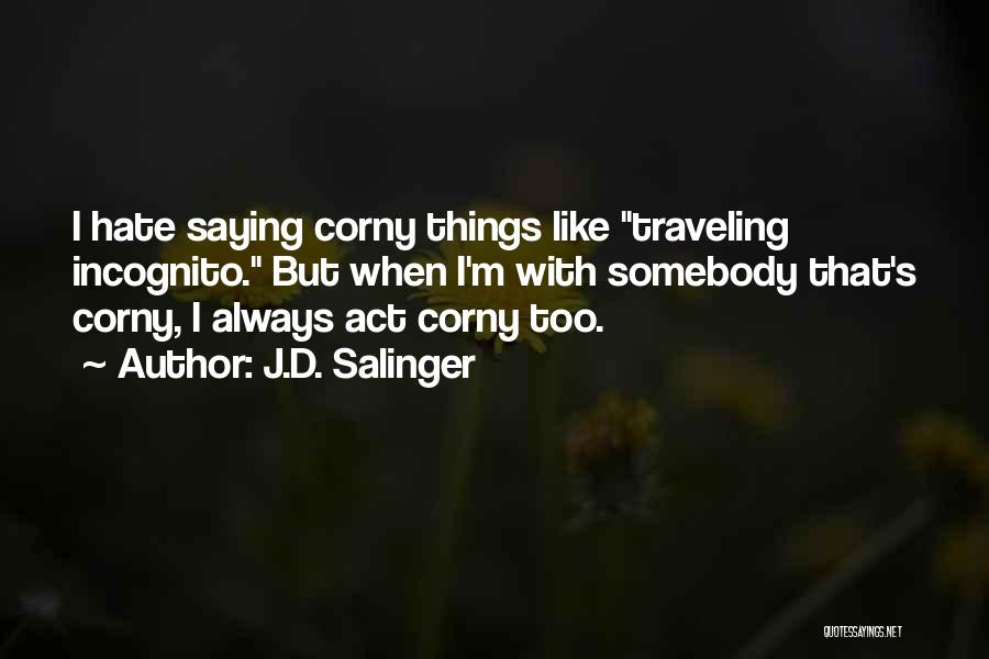 Incognito Quotes By J.D. Salinger