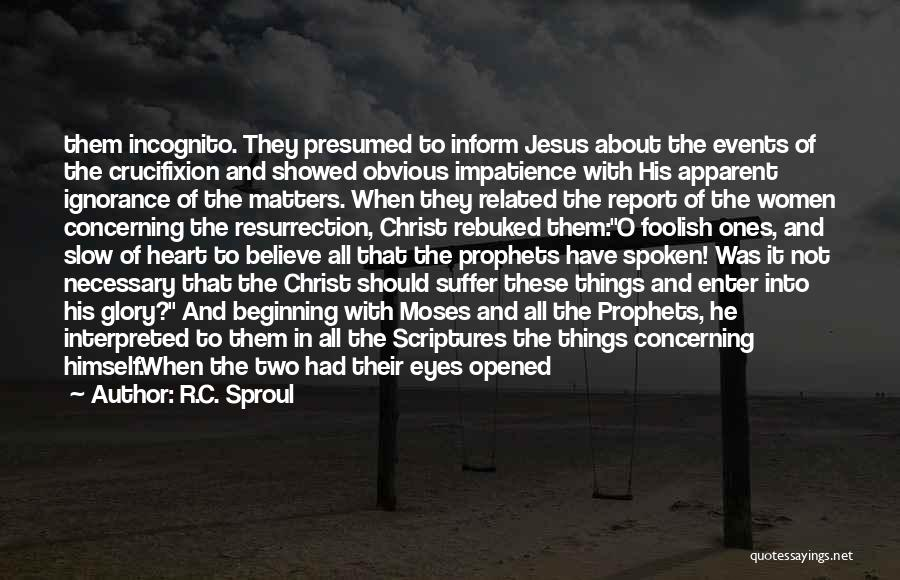 Incognito Quotes By R.C. Sproul
