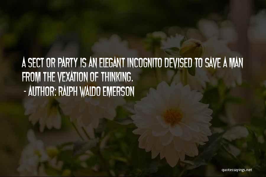 Incognito Quotes By Ralph Waldo Emerson