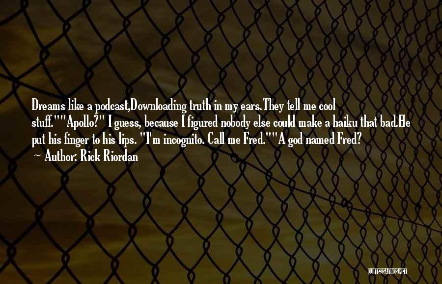Incognito Quotes By Rick Riordan