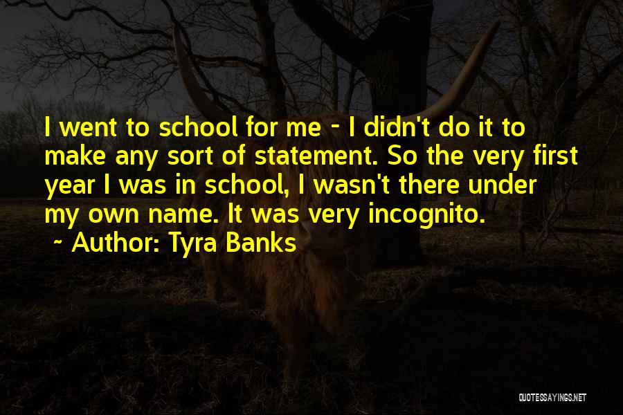 Incognito Quotes By Tyra Banks