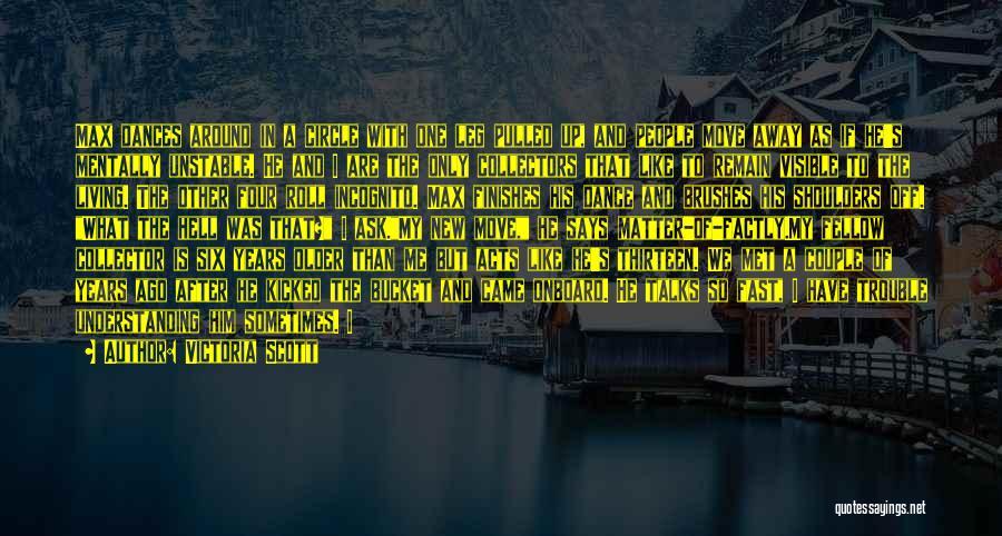 Incognito Quotes By Victoria Scott