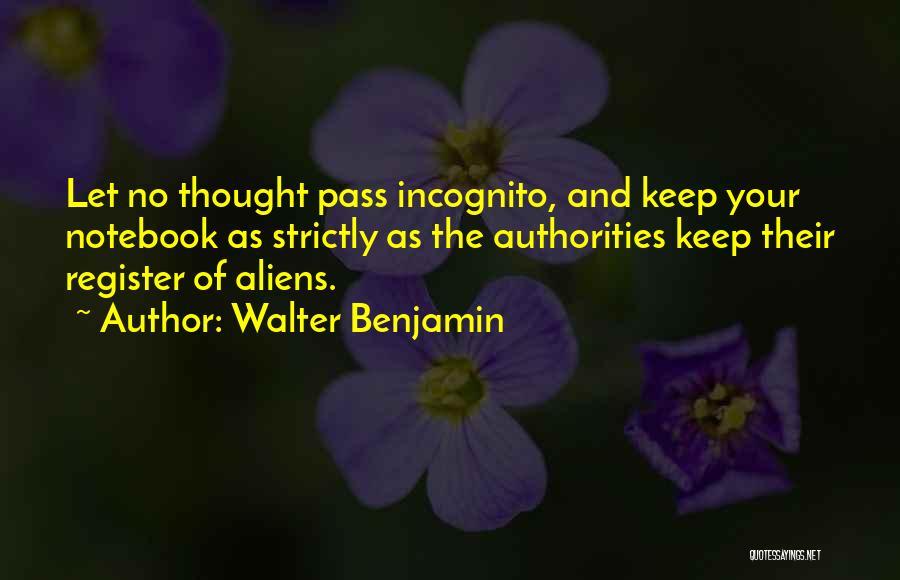 Incognito Quotes By Walter Benjamin
