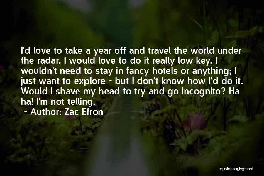 Incognito Quotes By Zac Efron