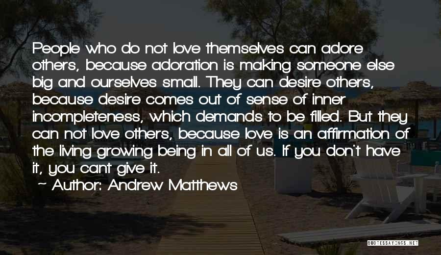 Incompleteness Love Quotes By Andrew Matthews