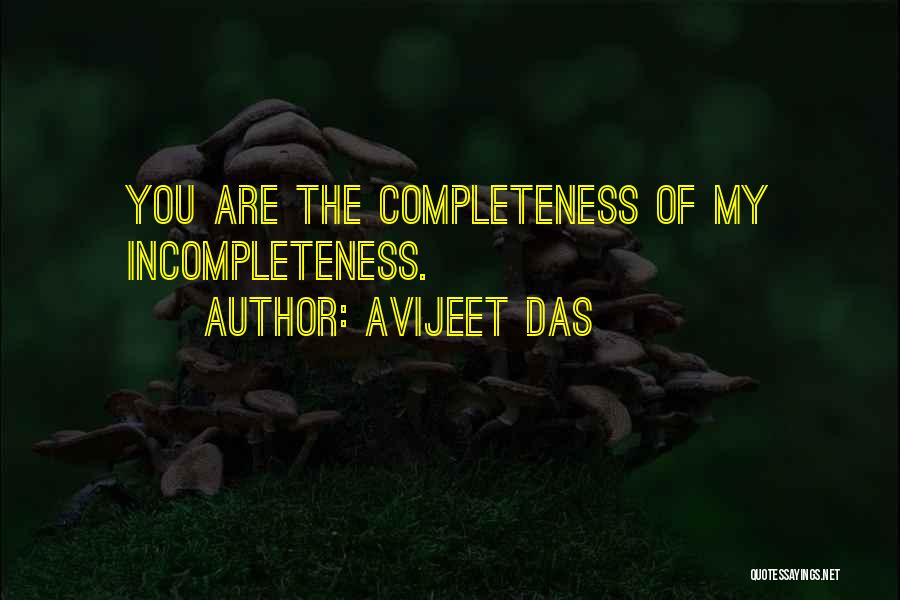Incompleteness Love Quotes By Avijeet Das