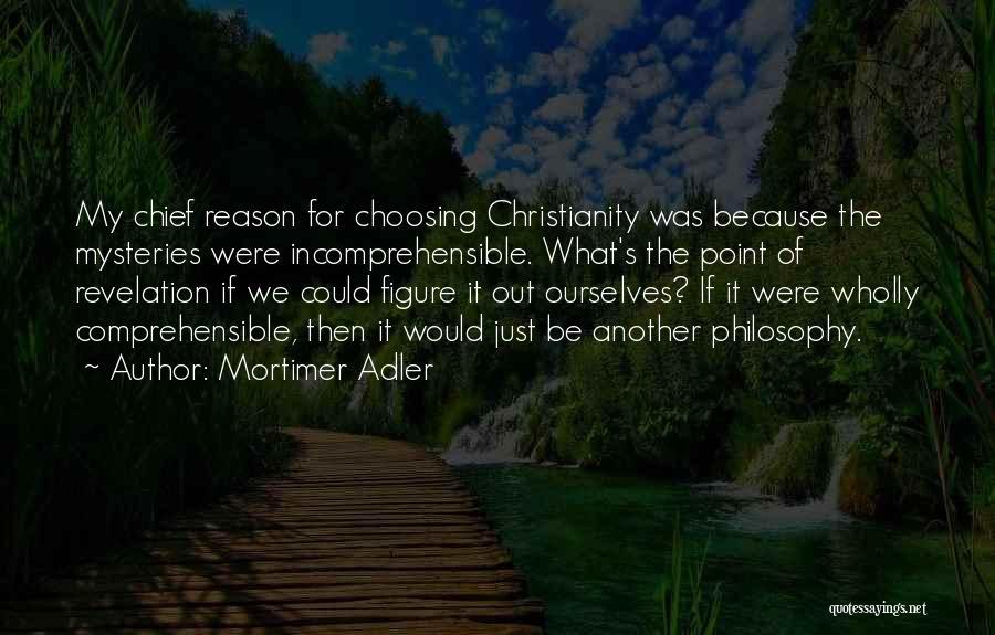 Incomprehensible Philosophy Quotes By Mortimer Adler