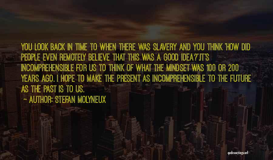 Incomprehensible Philosophy Quotes By Stefan Molyneux