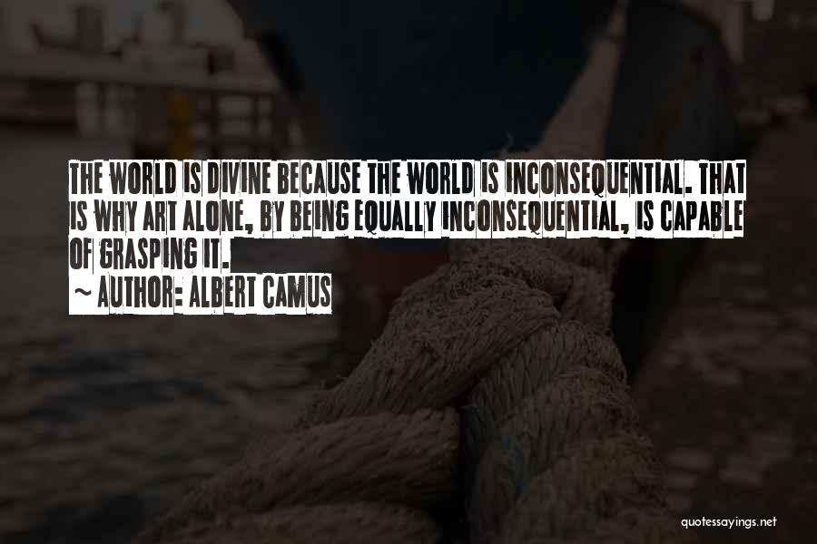 Inconsequential Quotes By Albert Camus