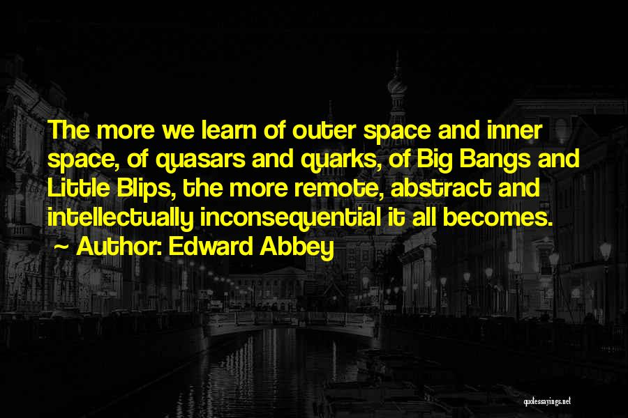 Inconsequential Quotes By Edward Abbey