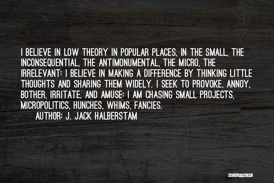 Inconsequential Quotes By J. Jack Halberstam