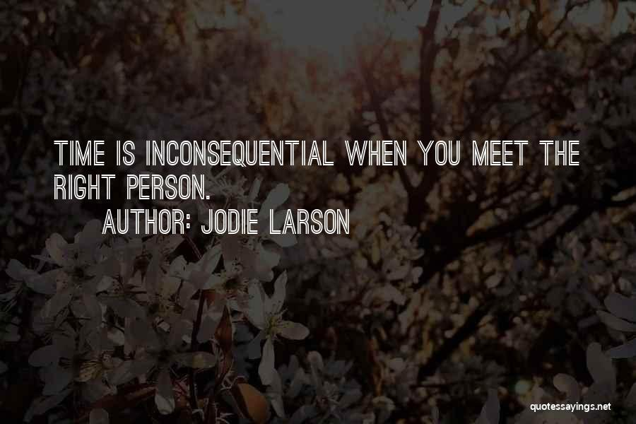 Inconsequential Quotes By Jodie Larson
