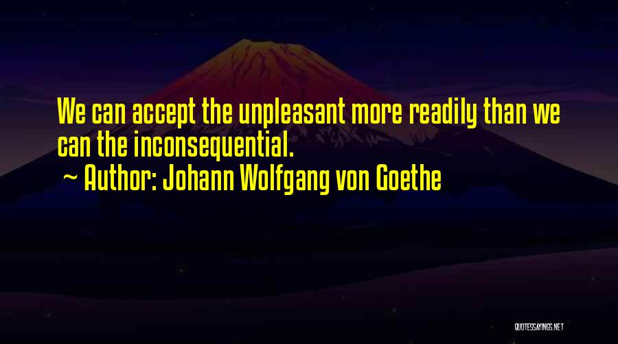 Inconsequential Quotes By Johann Wolfgang Von Goethe