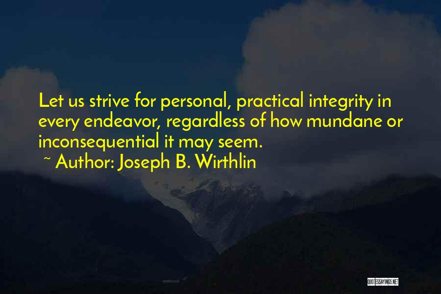 Inconsequential Quotes By Joseph B. Wirthlin