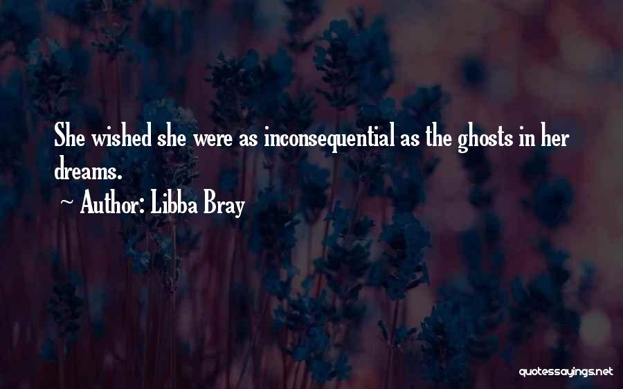 Inconsequential Quotes By Libba Bray