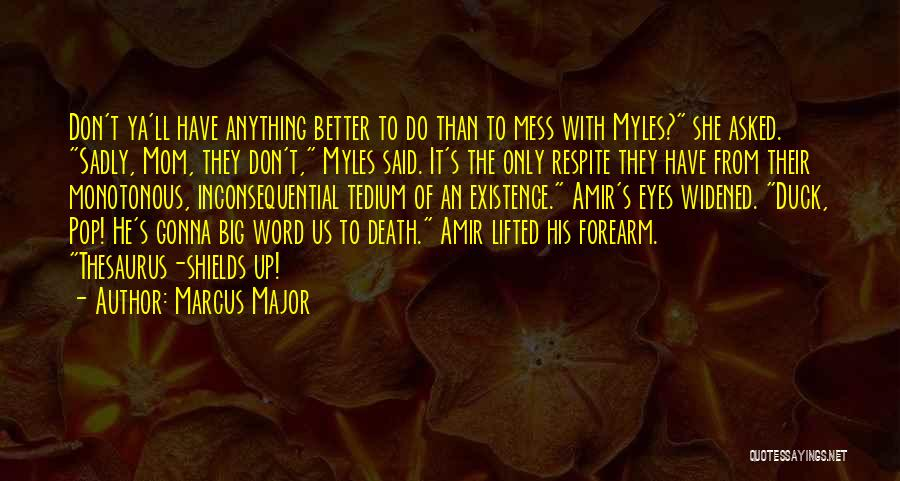 Inconsequential Quotes By Marcus Major
