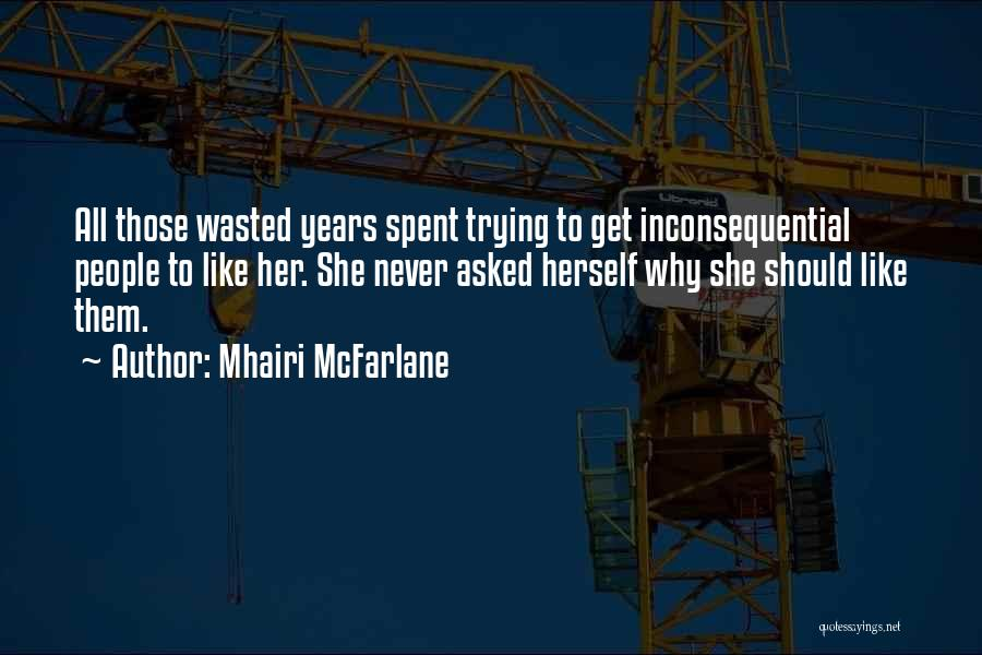 Inconsequential Quotes By Mhairi McFarlane