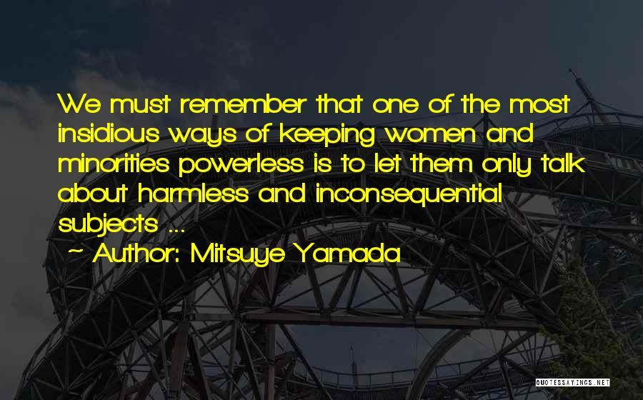 Inconsequential Quotes By Mitsuye Yamada