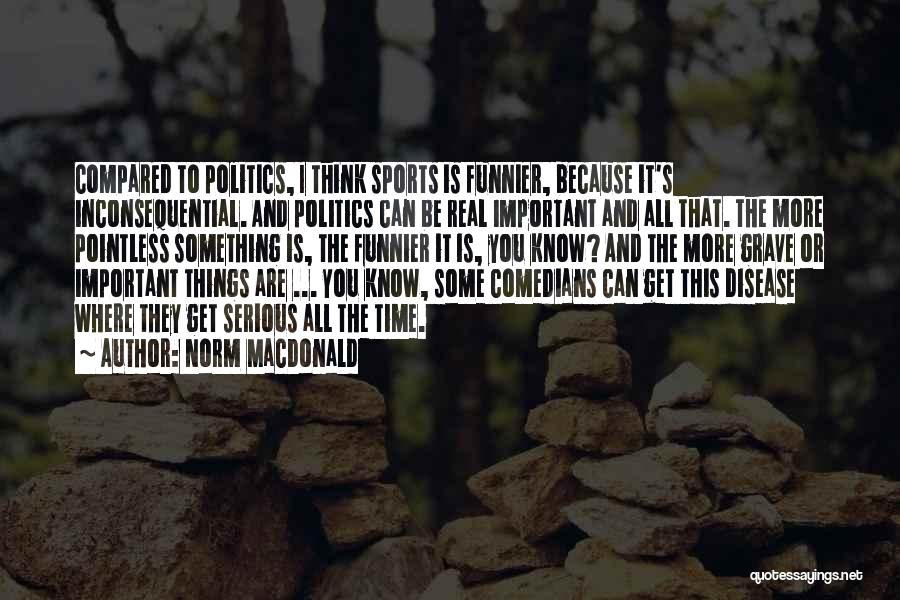 Inconsequential Quotes By Norm MacDonald