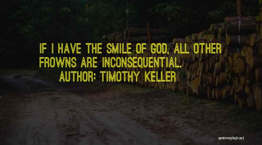 Inconsequential Quotes By Timothy Keller