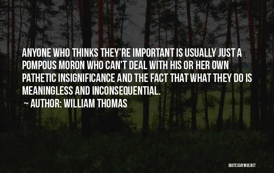 Inconsequential Quotes By William Thomas