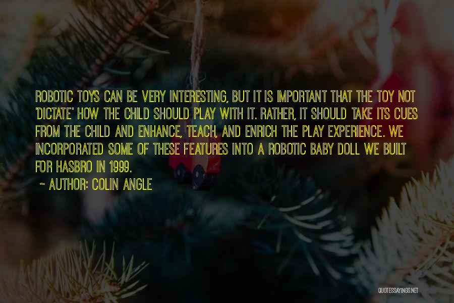 Incorporated Quotes By Colin Angle