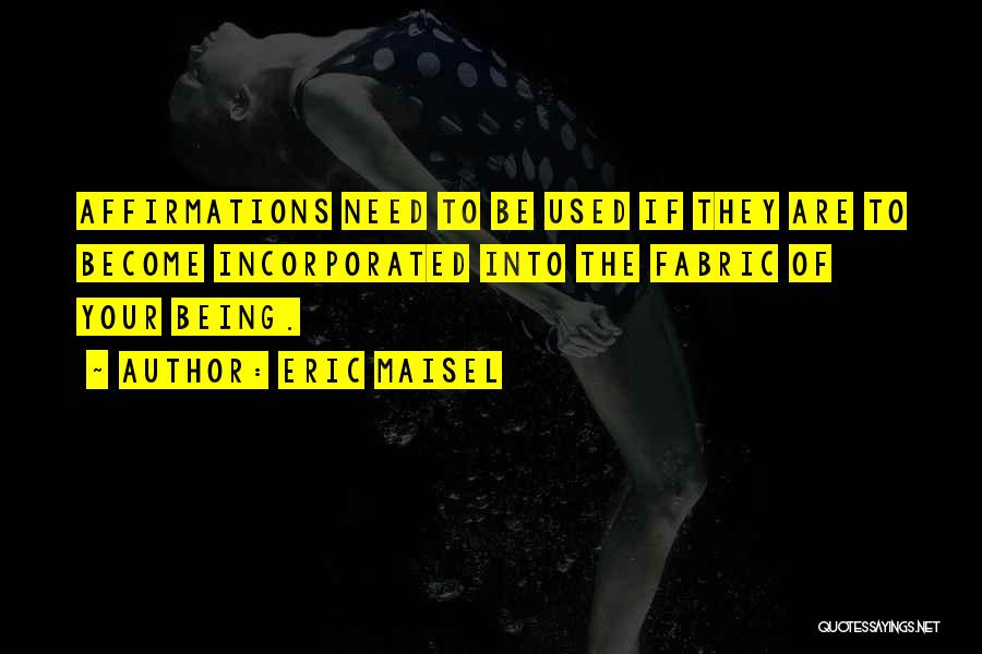 Incorporated Quotes By Eric Maisel
