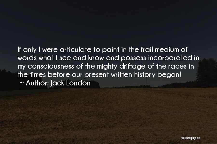 Incorporated Quotes By Jack London