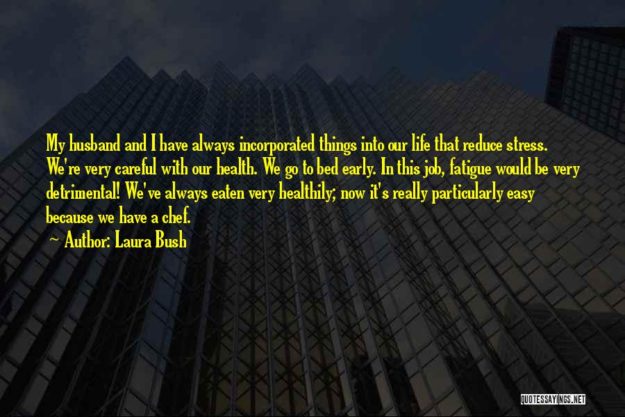 Incorporated Quotes By Laura Bush