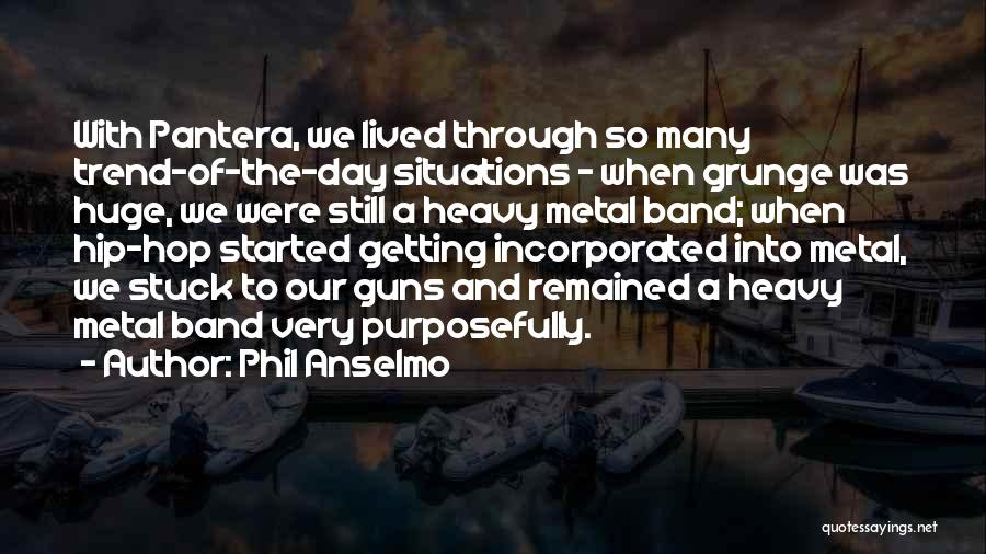 Incorporated Quotes By Phil Anselmo