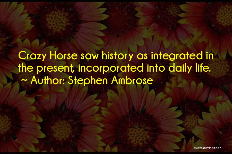 Incorporated Quotes By Stephen Ambrose