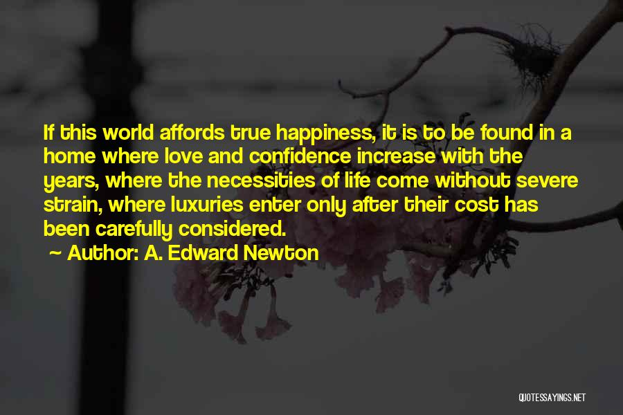 Increase Happiness Quotes By A. Edward Newton