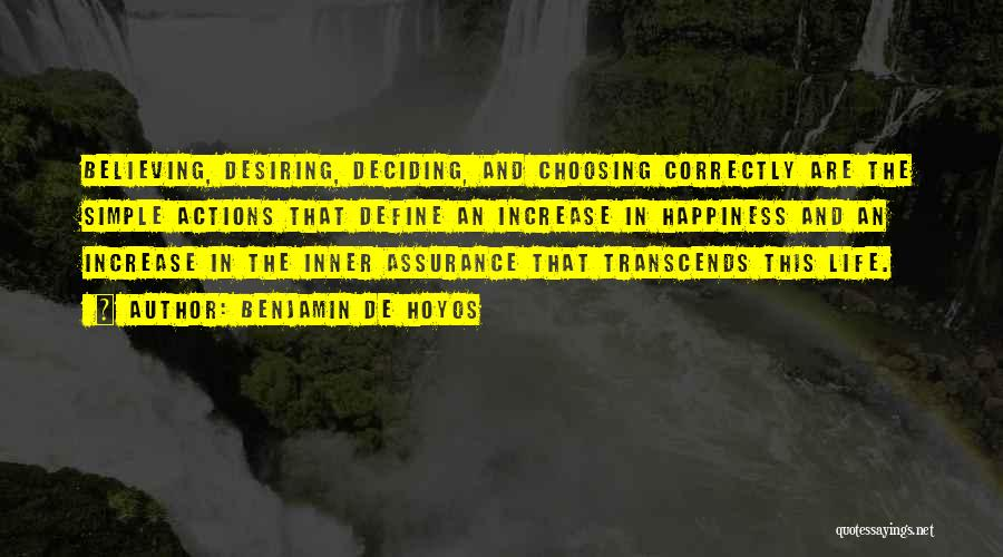 Increase Happiness Quotes By Benjamin De Hoyos