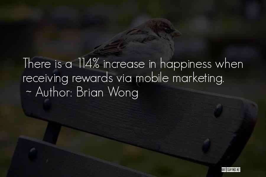 Increase Happiness Quotes By Brian Wong