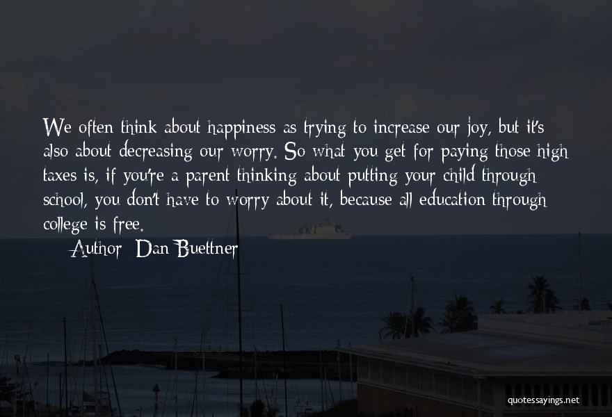 Increase Happiness Quotes By Dan Buettner