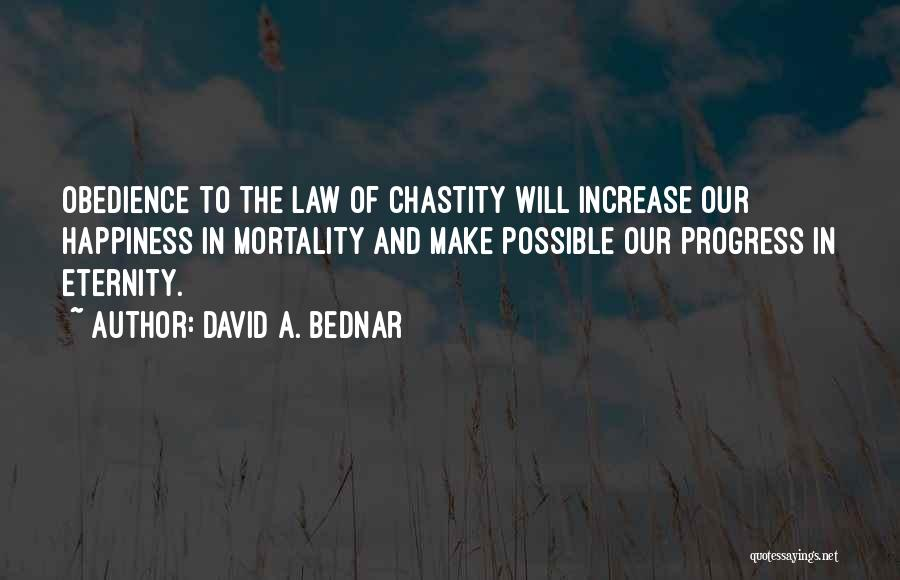 Increase Happiness Quotes By David A. Bednar