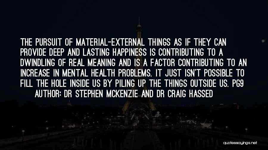 Increase Happiness Quotes By Dr Stephen McKenzie And Dr Craig Hassed