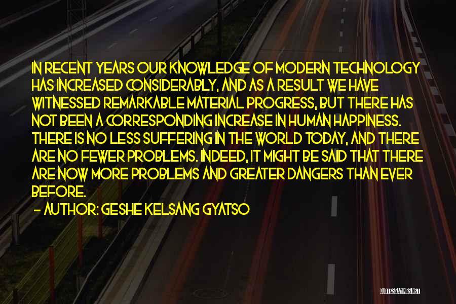 Increase Happiness Quotes By Geshe Kelsang Gyatso