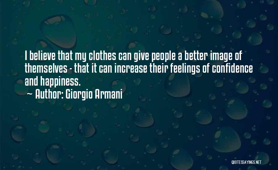 Increase Happiness Quotes By Giorgio Armani