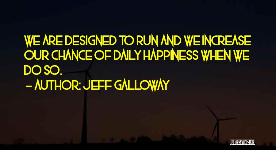 Increase Happiness Quotes By Jeff Galloway